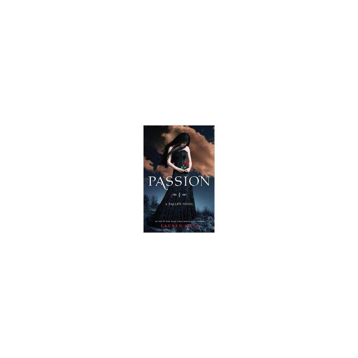 Passion (Lauren Kate's Fallen Series #3) by Lauren Kate (Hardcover) by Lauren Kate