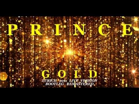 Prince Gold ( Zurich 2011 Live Version Bootleg Remastered