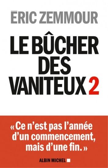 Le bûcher des vaniteux 2 d'Eric Zemmour (que j'adore) :-)