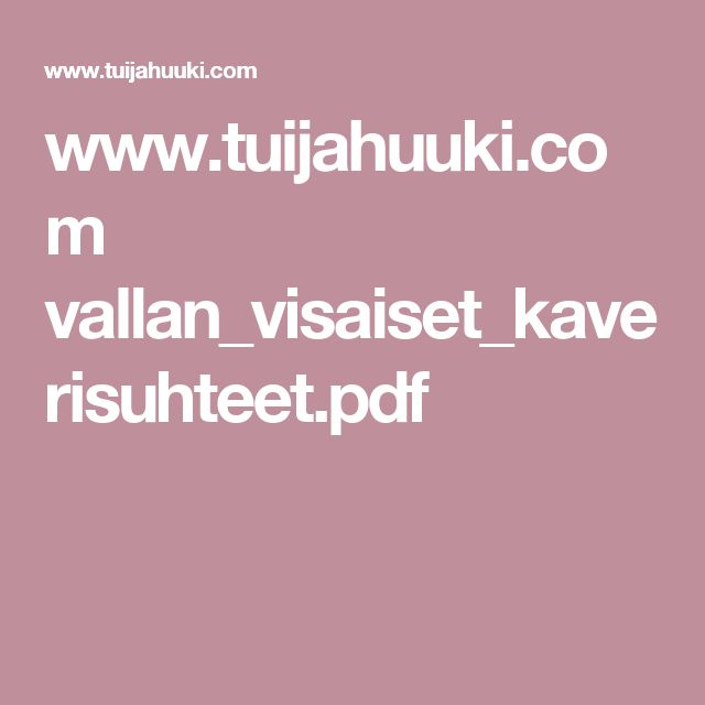 www.tuijahuuki.com vallan_visaiset_kaverisuhteet.pdf