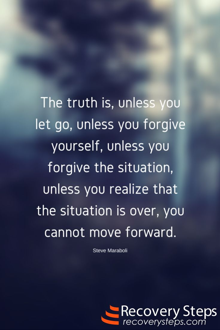 Inspirational Quotes: The truth is, unless you let go, unless you forgive yourself, unless you forgive the situation, unless you realize that the situation is over, you cannot move forward. Follow: https://www.pinterest.com/RecoverySteps/
