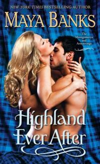 Not-Your-Usual Historicals with Highland Ever After by Maya Banks