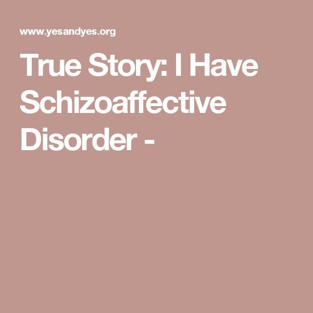 True Story: I Have Schizoaffective Disorder -