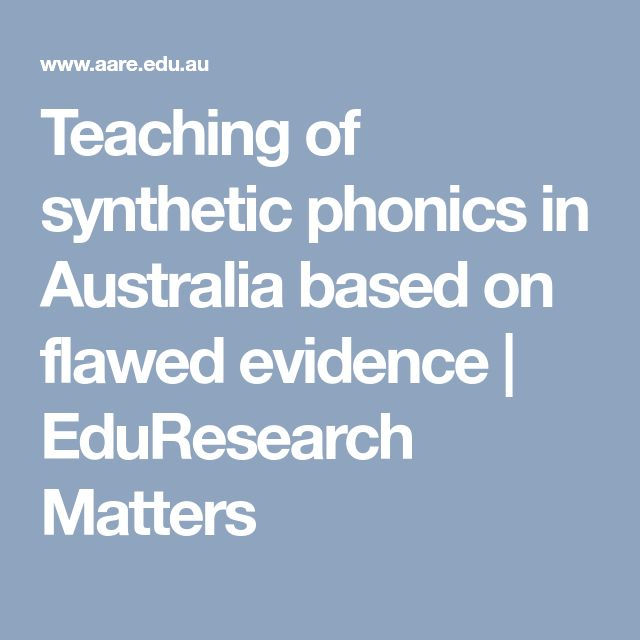 Teaching of synthetic phonics in Australia based on flawed evidence | EduResearch Matters