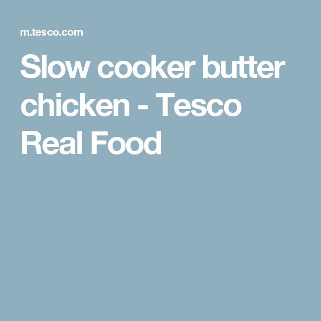 Slow cooker butter chicken - Tesco Real Food