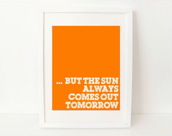 ...but the sun always comes out tomorrow