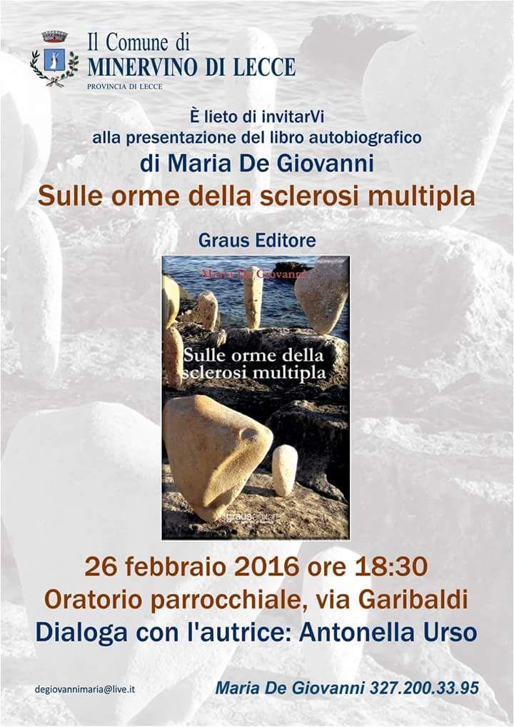 Venerdì 26 febbraio, alle 18.30, a Minervino di Lecce, si parla di 'Sulle orme della sclerosi multipla' della nostra autrice Maria De Giovanni!