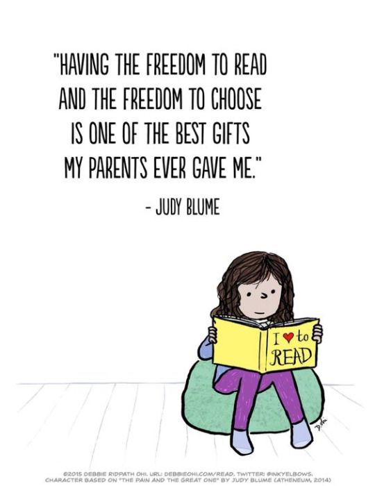 """""""Having the freedom to read and the freedom to choose is one of the best gifts my parents ever gave me."""" – Judy Blume"""