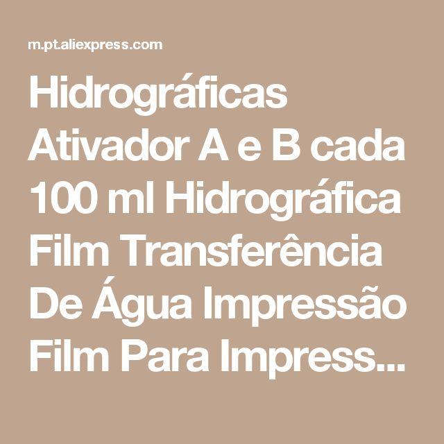 Hidrográficas Ativador A e B cada 100 ml Hidrográfica Film Transferência De Água Impressão Film Para Impressão Água Loja Online   aliexpress móvel