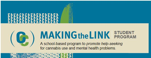 Making the link - a school-based program to promote help-seeking for cannabis and mental health problems. From NCPIC