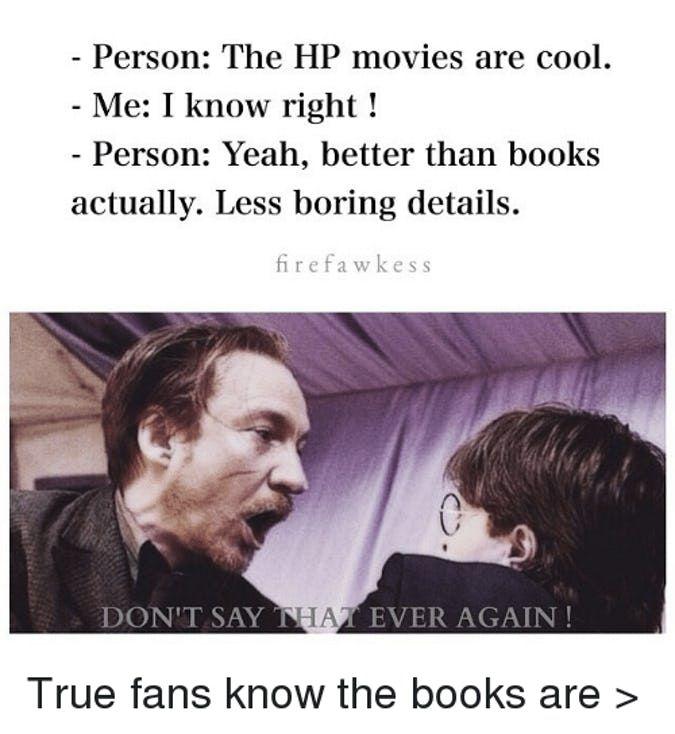Harry Potter 15 Hilarious Book Vs Movie Memes Only True Fans Will Get Harry Potter Jokes Harry Potter Movies Harry Potter Universal