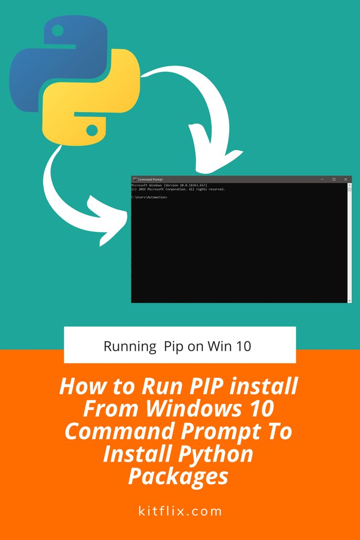 How to Run PIP install From Windows 10 Command Prompt To