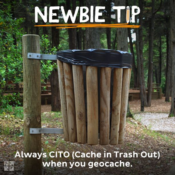 #17 Always CITO (Cache in Trash Out) when you geocache.