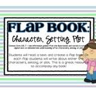 This is a great flap book for students to use for Character, Setting, and Plot. Can be used for any book :)  Correlates with Common Core Standard 2...