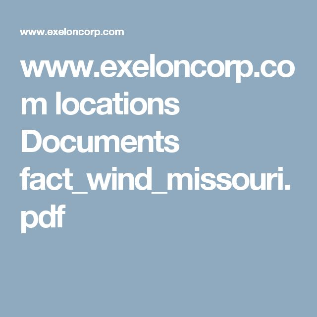 www.exeloncorp.com locations Documents fact_wind_missouri.pdf