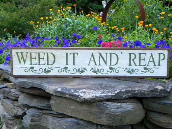 Weed It And Reap sign - Garden Sign - Indoor and Outdoor Signs - Country Home and Garden Decor