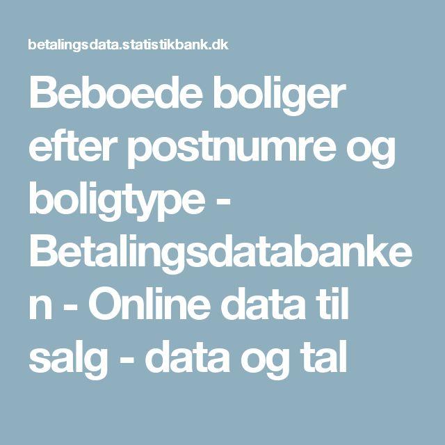 Beboede boliger efter postnumre og boligtype - Betalingsdatabanken - Online data til salg - data og tal