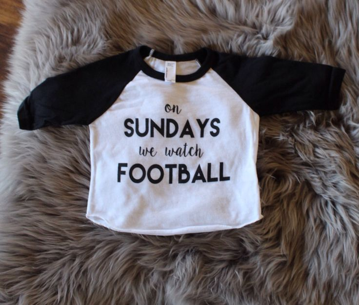 On Sundays We Watch Football baby raglan by 22OH9apparel on Etsy https://www.etsy.com/listing/252877777/on-sundays-we-watch-football-baby-raglan