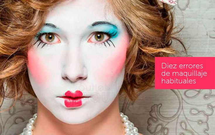 Diez errores de maquillaje habituales (Parte I) Outlet Maquillaje
