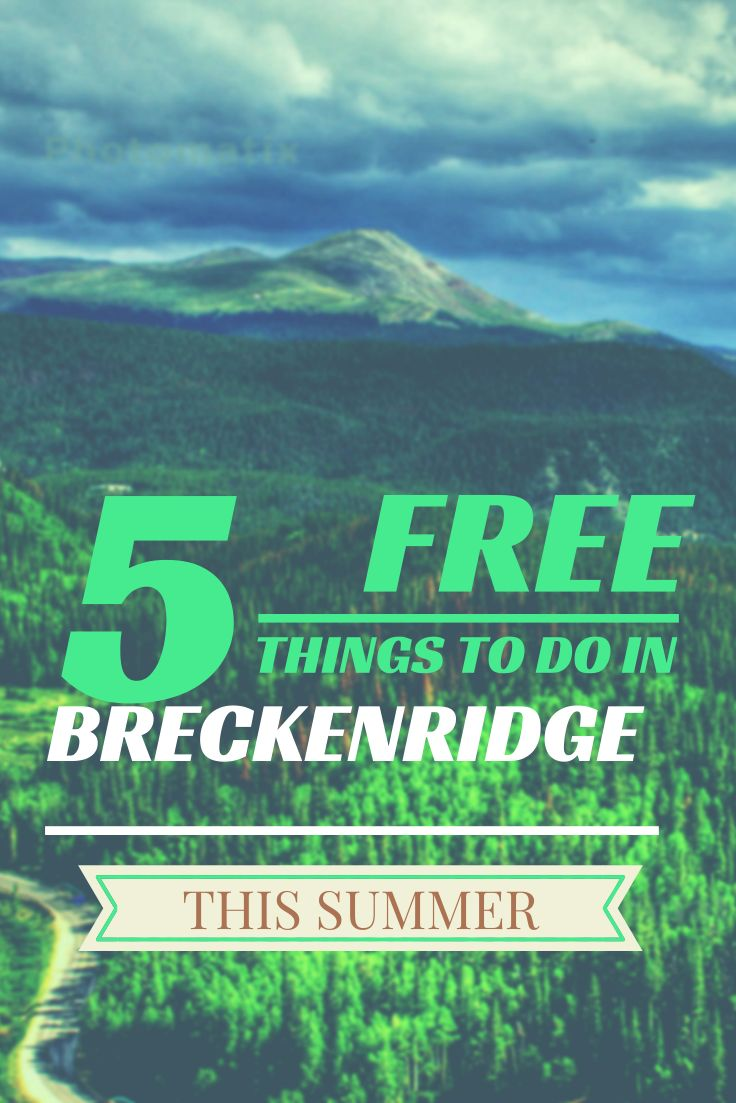 5 FREE things to do in #Breckenridge this summer! www.fieldtripswithsue.com