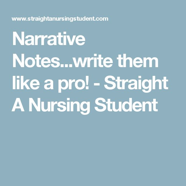 Narrative Notes...write them like a pro! - Straight A Nursing Student