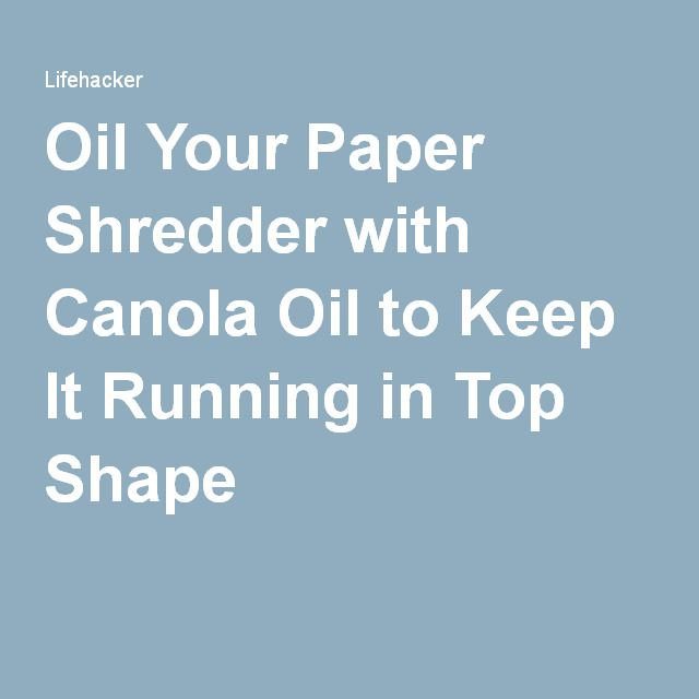 Oil Your Paper Shredder with Canola Oil to Keep It Running in Top Shape