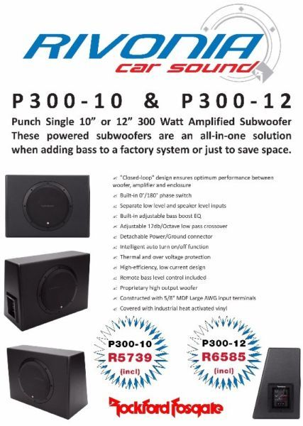 Rockford Fosgate Amplified SubWoofers. From R5739.00 Incl. Contact Rinesh [011] 802-4776 / info@rivoniacarsound.co.za atour Woodmead Branch for more information.