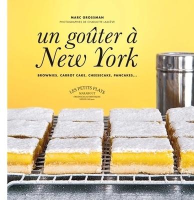 un gouter a new york (marabout) : pour les recettes de cheesecakes, carrot cakes, brownies...