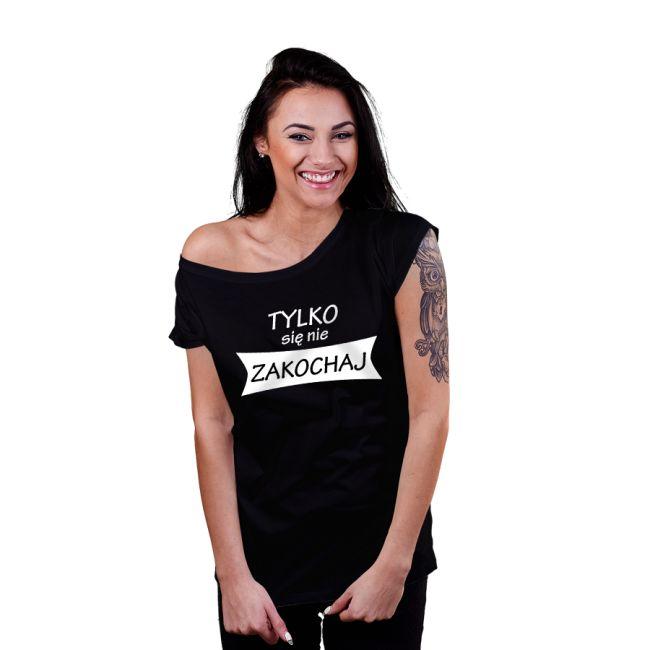 T-shirt dla niej: Tylko się nie zakochaj! #koszulka #tshirt #znadrukiem #milosc #love