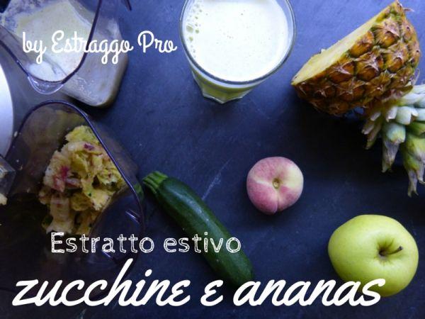 Estratto drenante di zucchine e ananas: due versioni