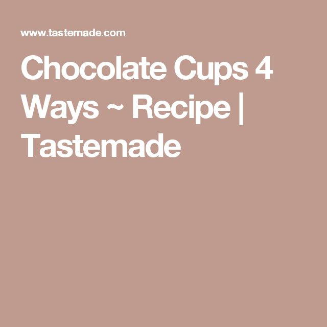 Chocolate Cups 4 Ways ~ Recipe | Tastemade