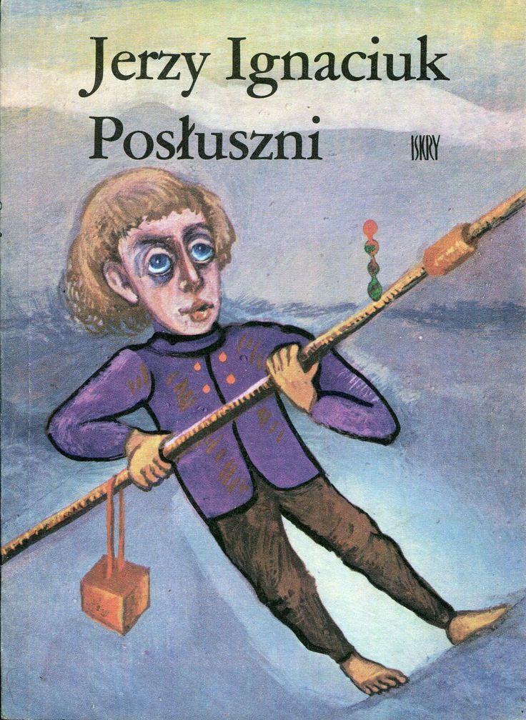 """""""Posłuszni"""" Jerzy Ignaciuk Cover by Franciszek Maśluszczak Published by Wydawnictwo Iskry 1987"""