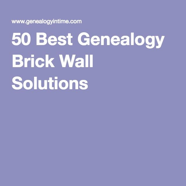 50 Best Genealogy Brick Wall Solutions More