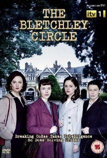 The Bletchley Circle- enjoyable, interesting series- - Rachel Stirling and Anna Maxwell Martin in particular excellent as always: I'd like to see some more episodes - BUT - it's a series about four women and the men have somewhat minor role to play...TV boys are never going to re-commission THAT now are they....!