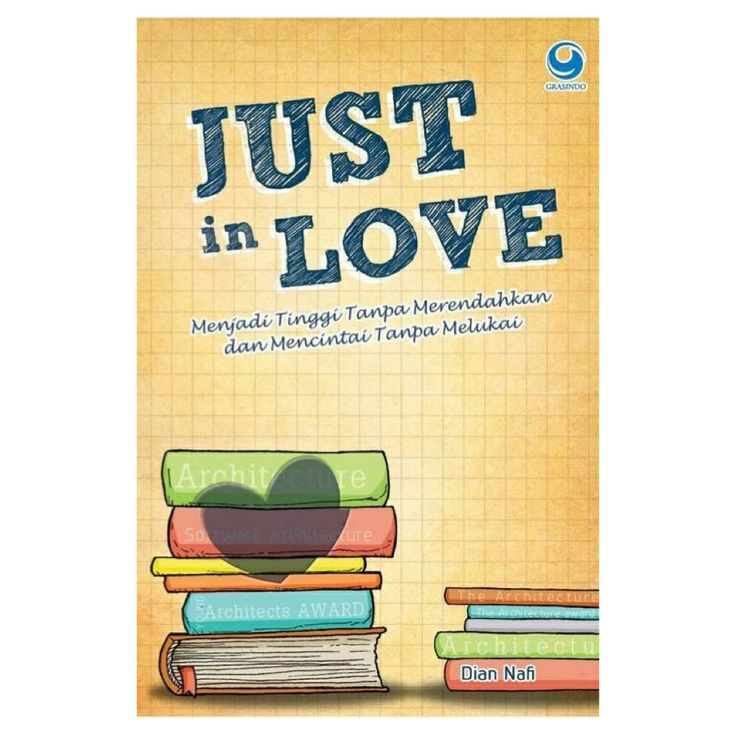 Just In Love by Dian Nafi | Available at Grasindo Publisher 021-53650110/11 ext 3901/3902