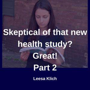 Skeptical of health study - Informed skepticism is a superpower. Click here to learn how to critique a health study. #bread #gutmicrobes #science #health