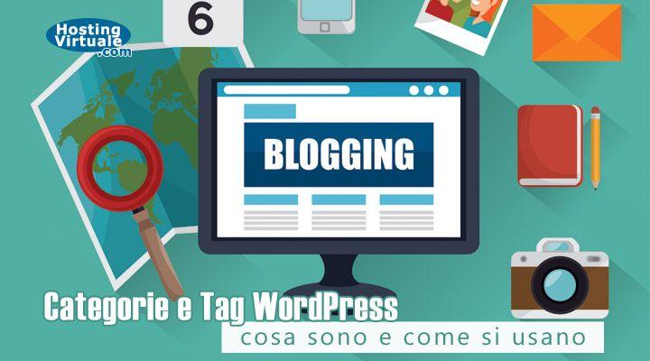 Categorie e tag sono elementi tassonomici indispensabili per classificare i post di un blog WordPress secondo linee guida che devi scegliere con attenzione.
