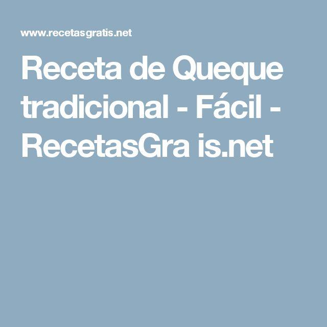 Receta de Queque tradicional - Fácil - RecetasGra is.net