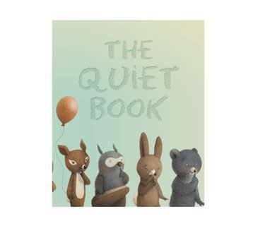 The Quiet Book, by Deborah Underwood and Renata Liwska + 9 mitt books worth reading, New classics