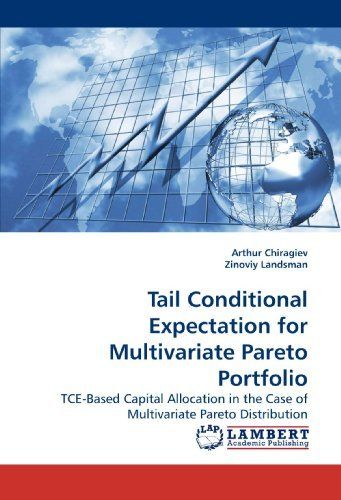 Tail Conditional Expectation for Multivariate Pareto Portfolio: TCE-Based Capital Allocation in the Case of Multivariate Pareto Distribution by Arthur Chiragiev and Zinoviy Landsman. This book examines the actuarial TCE risk measure in the case of multivariate Pareto distribution, which is extremely popular in actuary. It can be easily applied to asset management for insurance companies, banks and other financial institutes.