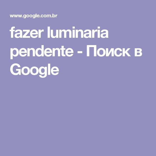 fazer luminaria pendente - Поиск в Google