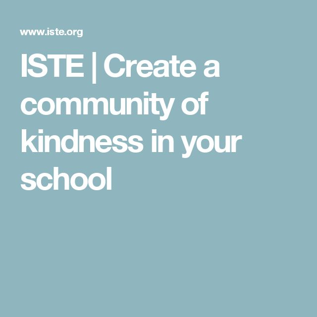 ISTE | Create a community of kindness in your school