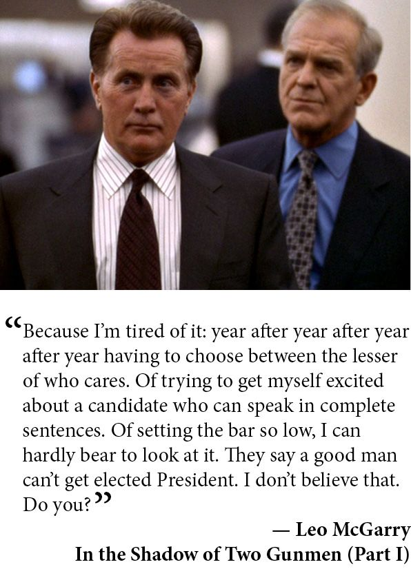 Leo McGarry, In the Shadow of Two Gunmen (Part I) THE WEST WING - voting