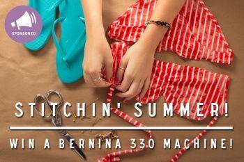 Stitchin' Summer: Win a Bernina 330 Machine!
