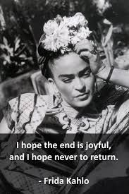 Kuvahaun tulos haulle frida kahlo quotes i used to think