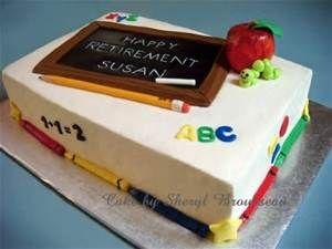 teacher retirement cakes - Bing images