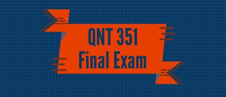 QNT 351 Final Exam1) The main purpose of descriptive statistics is to2) The general process of gathering, organizing, summarizing, analyzing, and interpreting data is called3) The performance of personal and business investments is measured as a percentage, return on investment. What type of variabl