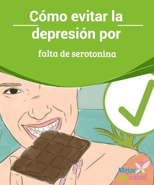 Cómo evitar la depresión por falta de serotonina   Los niveles bajos de serotonina son una de las causas principales de la depresión. Descubre como evitarlo de forma natural.