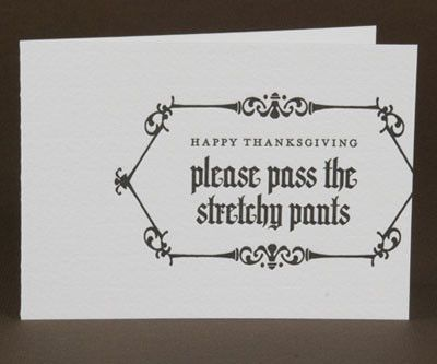Thanksgiving.: Letterpresses Cards, Happy Thanksgiving, Cards Holidays, Thanksgiving Invitations, Thanksgiving Cards, Letterpresses Thanksgiving, Yoga Pants, Dinners Invitations, Thanksgiving Dinners