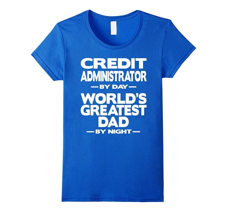 Credit Administrator World's Greatest Dad T-Shirt